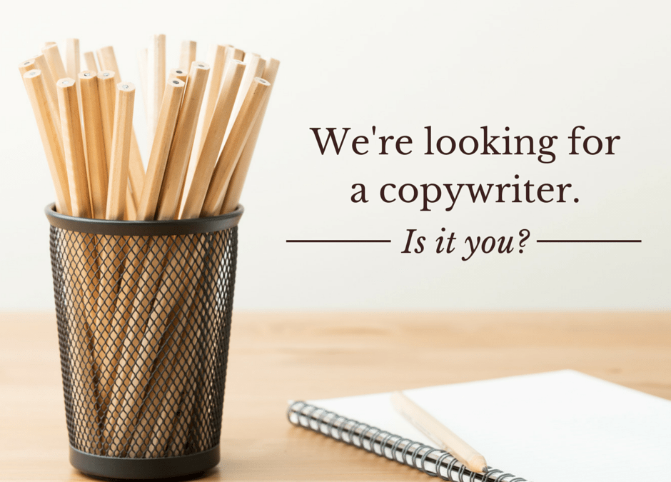 We're Looking For A Copywriter. Is It You?